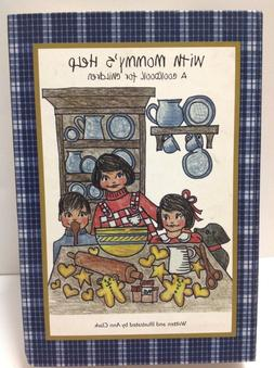 With Mommys Help Cookbook for Children and parent Ann Clark